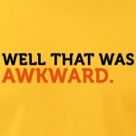 well-that-was-awkward-2c-t-shirts_design